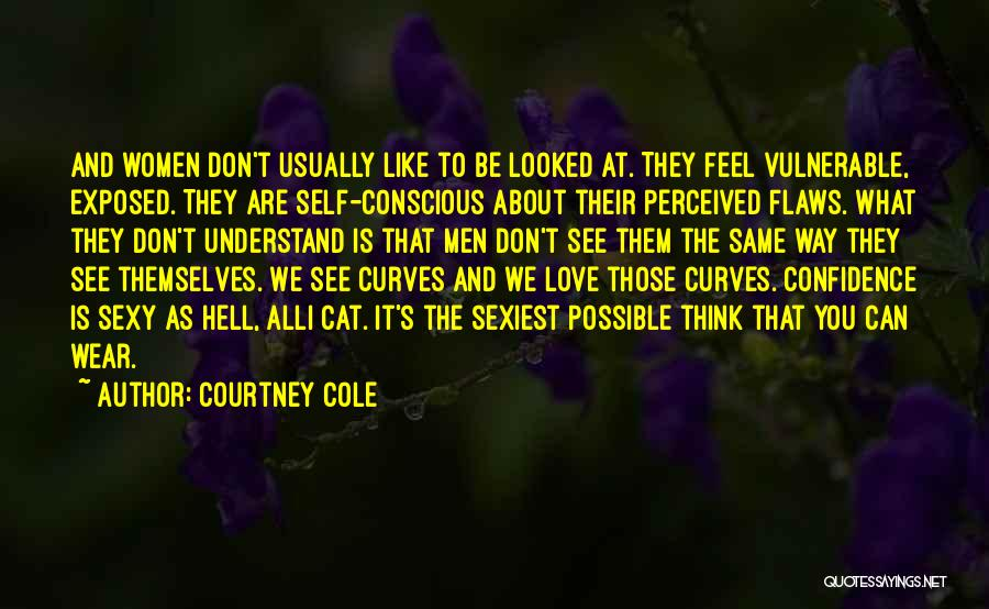 Self Conscious Love Quotes By Courtney Cole