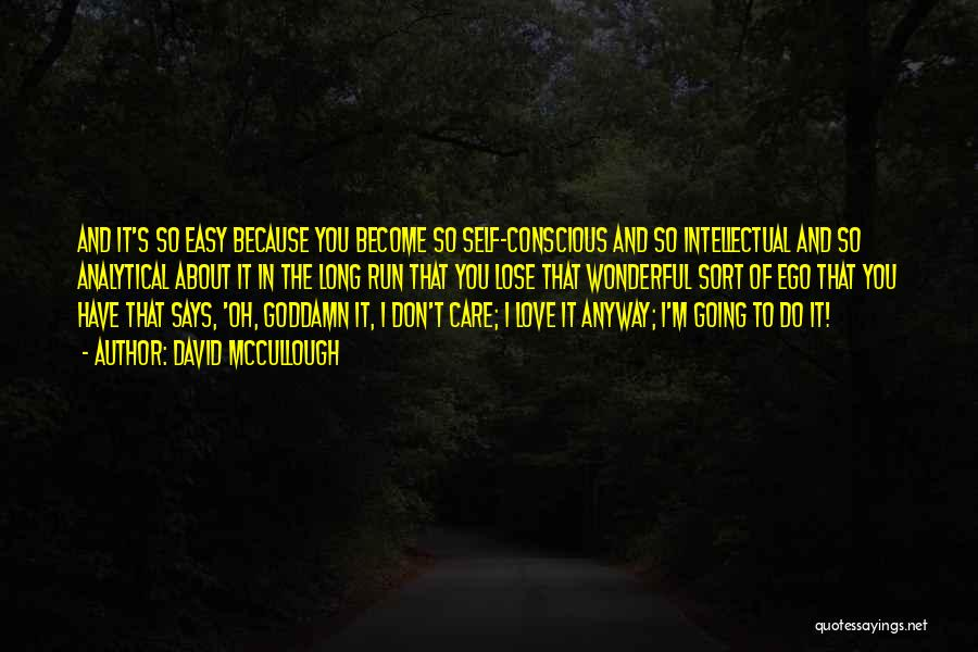 Self Conscious Love Quotes By David McCullough
