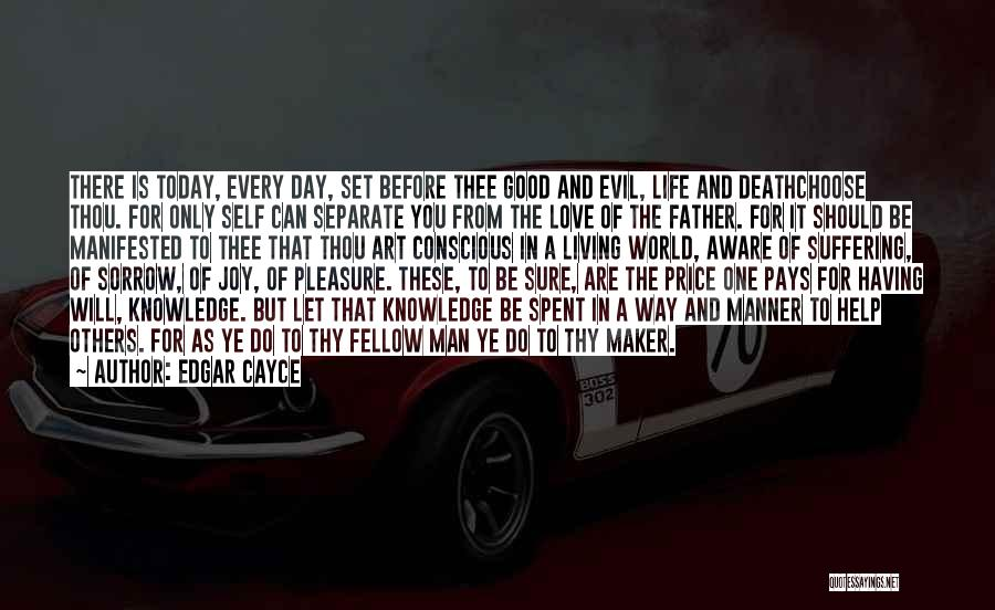 Self Conscious Love Quotes By Edgar Cayce