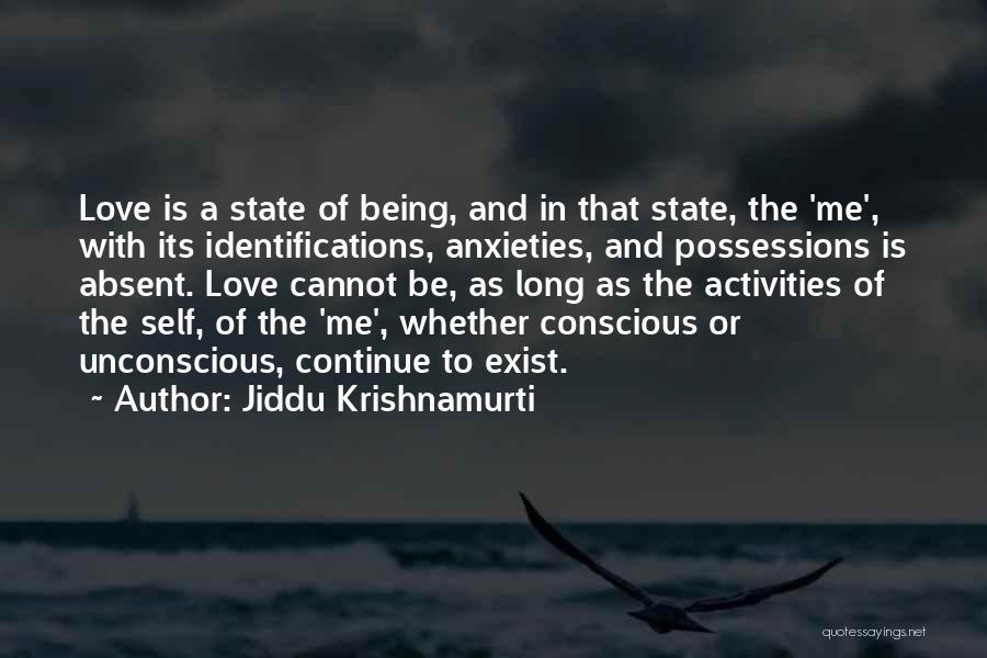 Self Conscious Love Quotes By Jiddu Krishnamurti