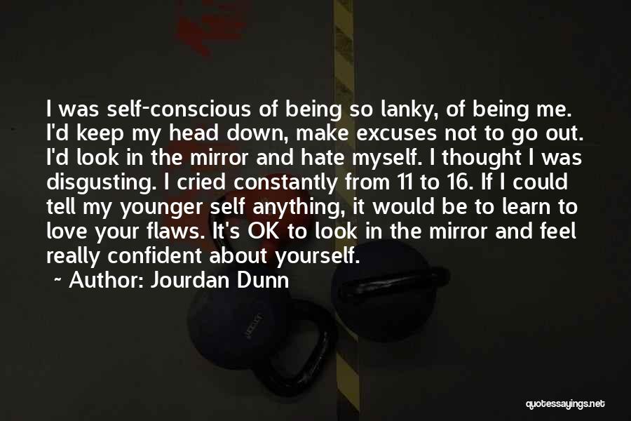Self Conscious Love Quotes By Jourdan Dunn