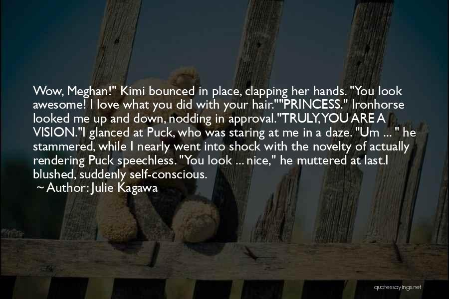 Self Conscious Love Quotes By Julie Kagawa