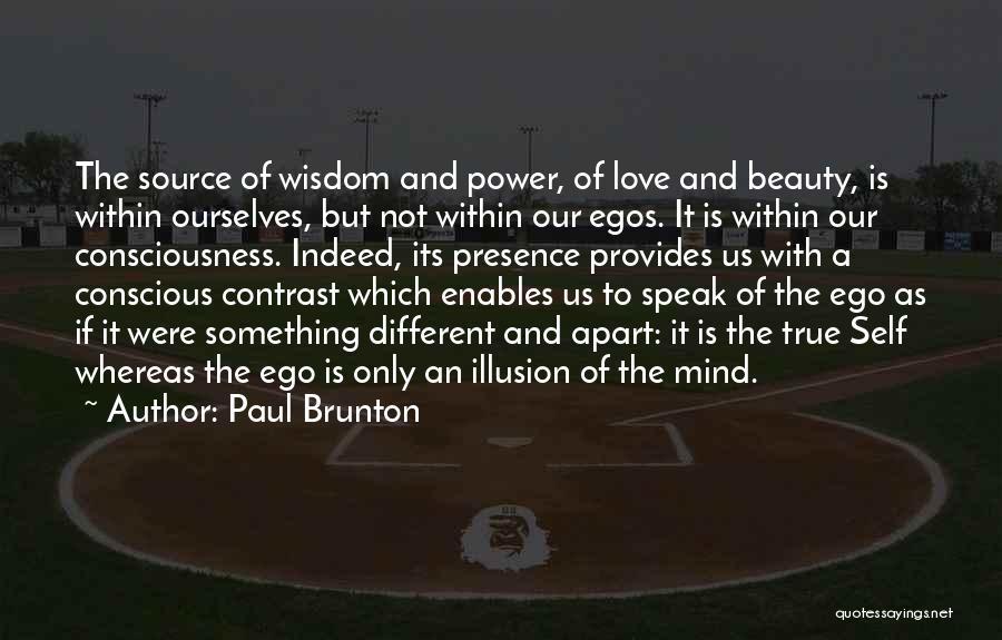 Self Conscious Love Quotes By Paul Brunton