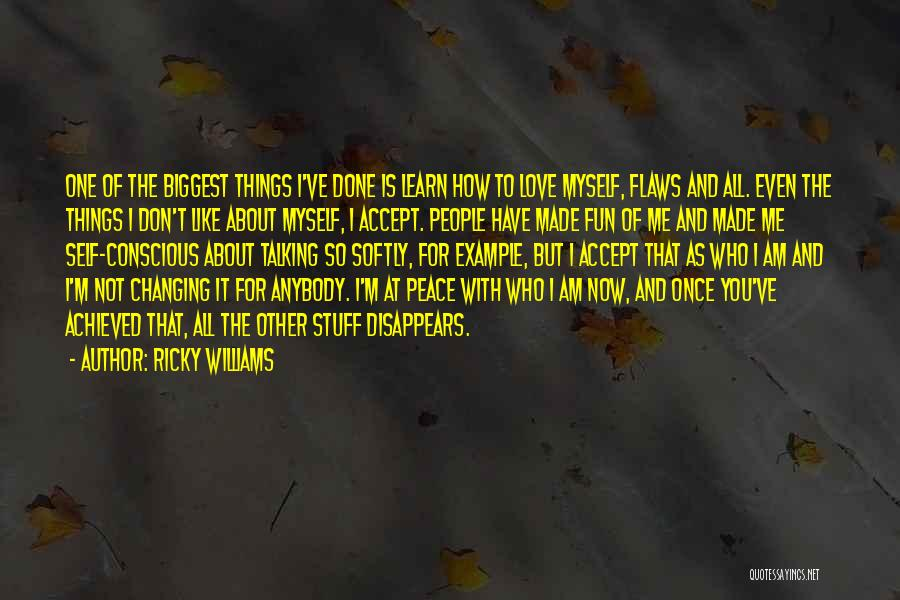 Self Conscious Love Quotes By Ricky Williams