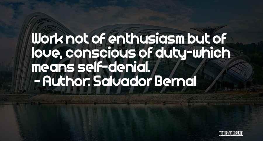 Self Conscious Love Quotes By Salvador Bernal