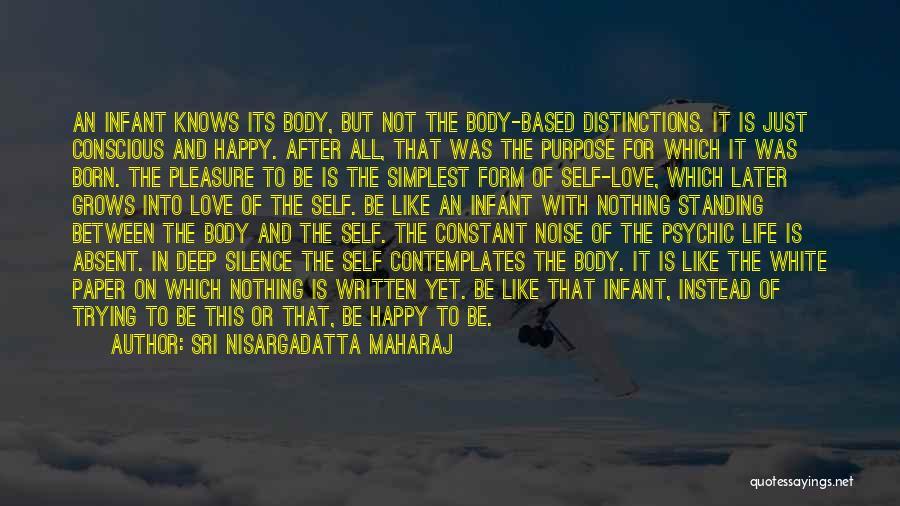 Self Conscious Love Quotes By Sri Nisargadatta Maharaj
