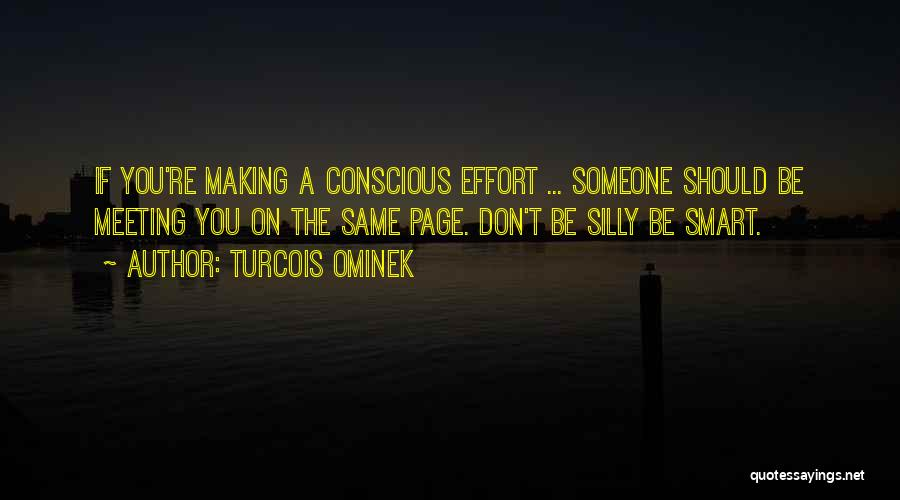 Self Conscious Love Quotes By Turcois Ominek