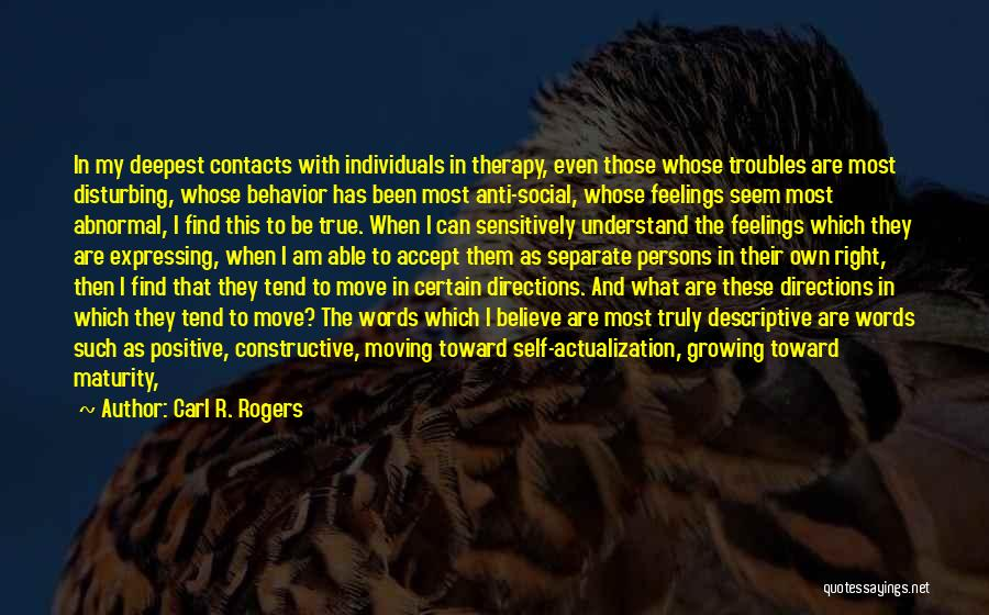 Self Constructive Quotes By Carl R. Rogers