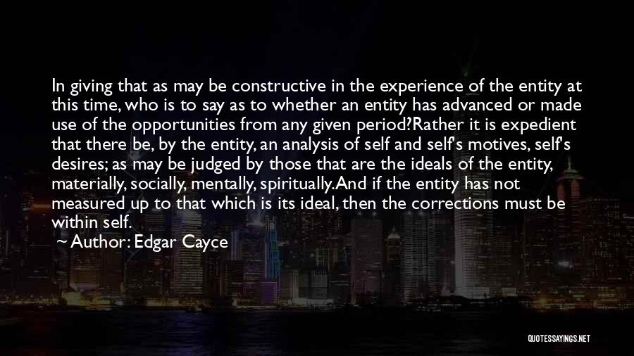 Self Constructive Quotes By Edgar Cayce