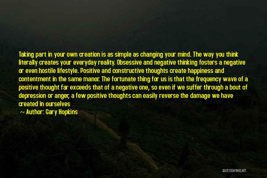 Self Constructive Quotes By Gary Hopkins