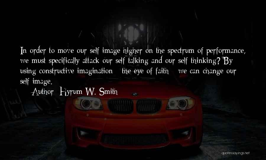 Self Constructive Quotes By Hyrum W. Smith