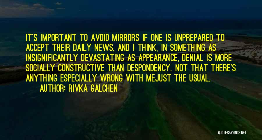 Self Constructive Quotes By Rivka Galchen