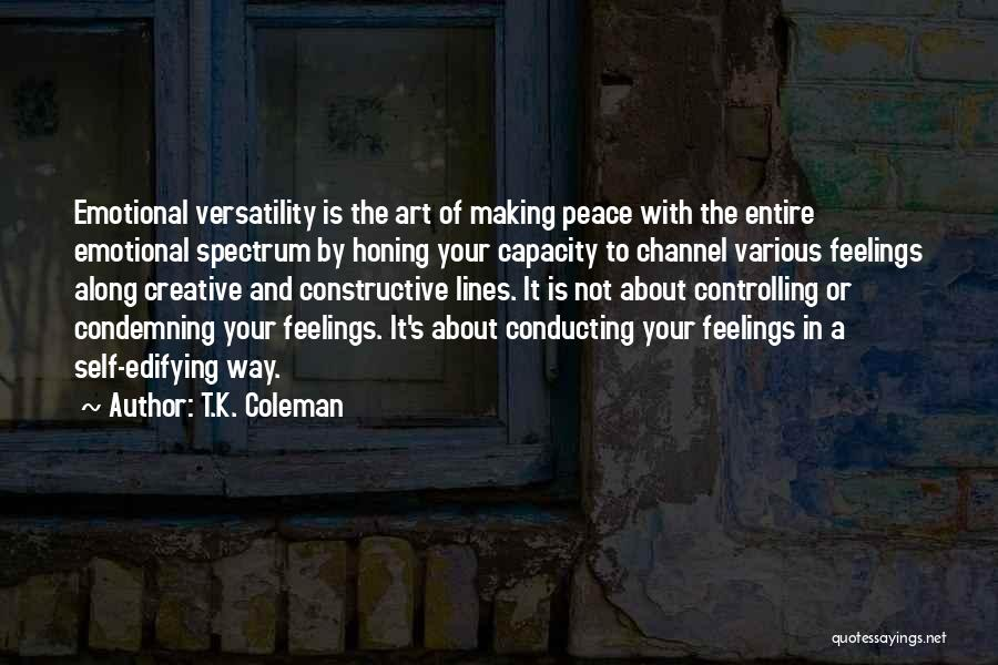 Self Constructive Quotes By T.K. Coleman