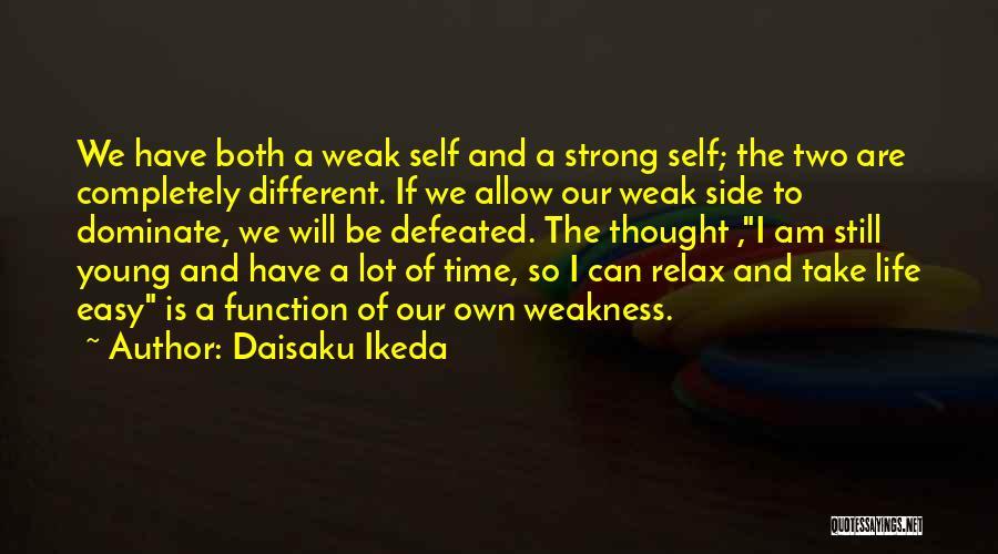 Self Defeated Quotes By Daisaku Ikeda