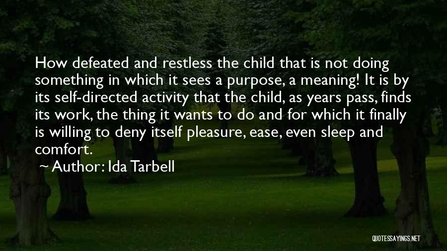 Self Defeated Quotes By Ida Tarbell