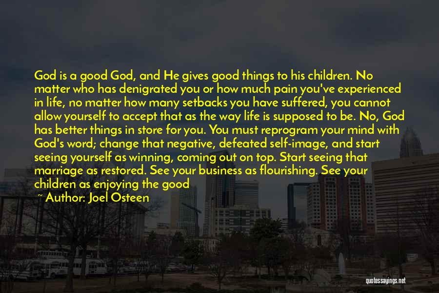 Self Defeated Quotes By Joel Osteen
