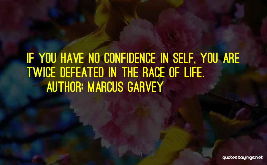 Self Defeated Quotes By Marcus Garvey