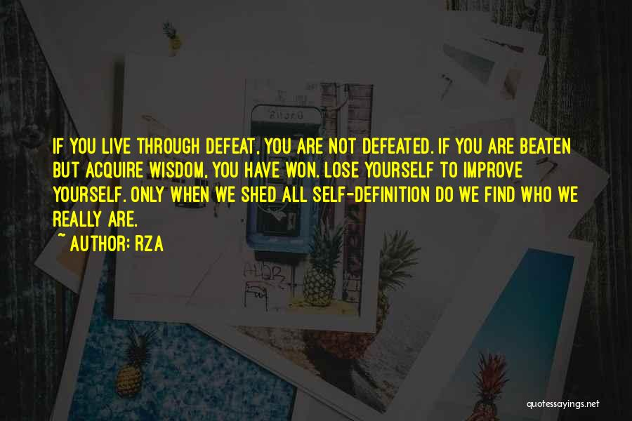 Self Defeated Quotes By RZA