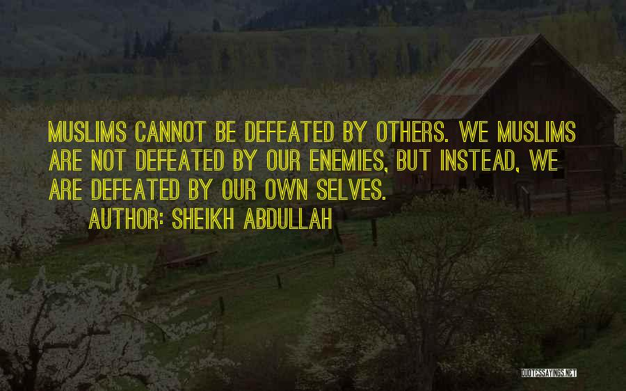 Self Defeated Quotes By Sheikh Abdullah