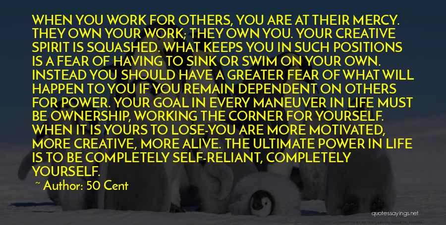 Self Dependent Quotes By 50 Cent
