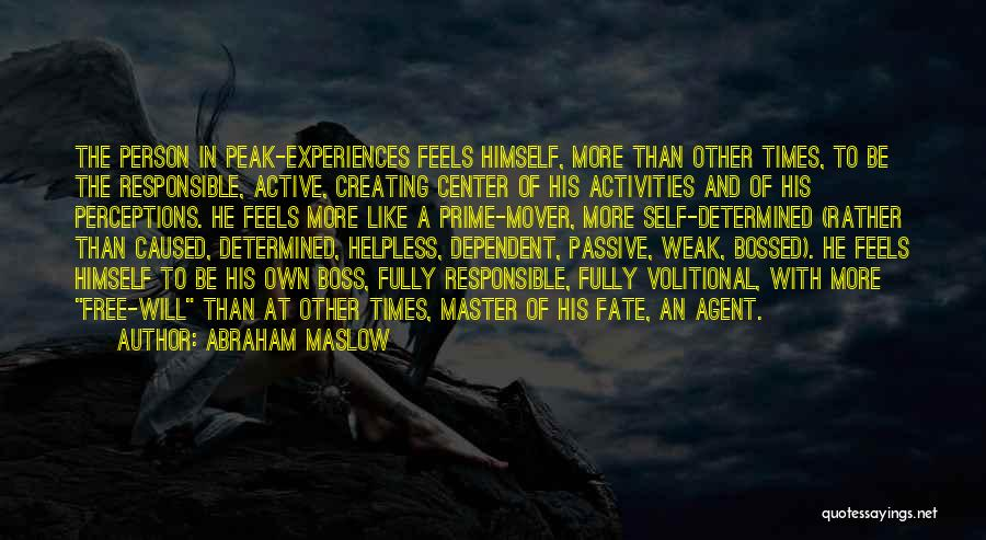 Self Dependent Quotes By Abraham Maslow