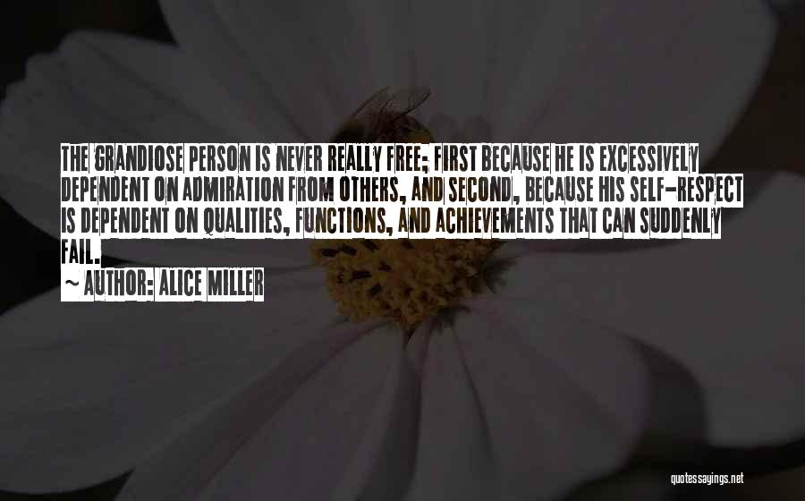 Self Dependent Quotes By Alice Miller