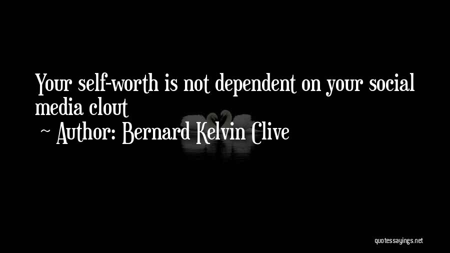 Self Dependent Quotes By Bernard Kelvin Clive
