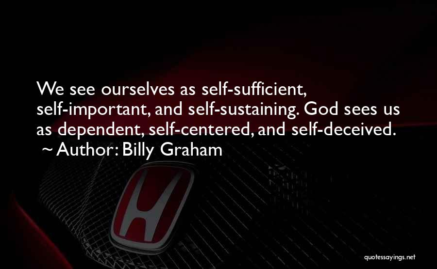 Self Dependent Quotes By Billy Graham