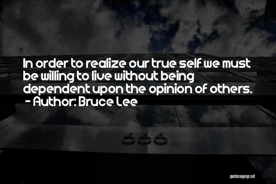 Self Dependent Quotes By Bruce Lee