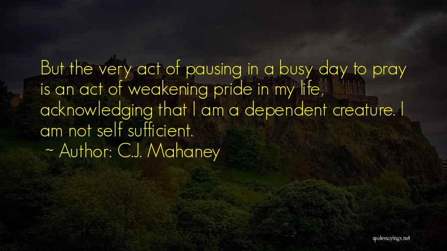 Self Dependent Quotes By C.J. Mahaney