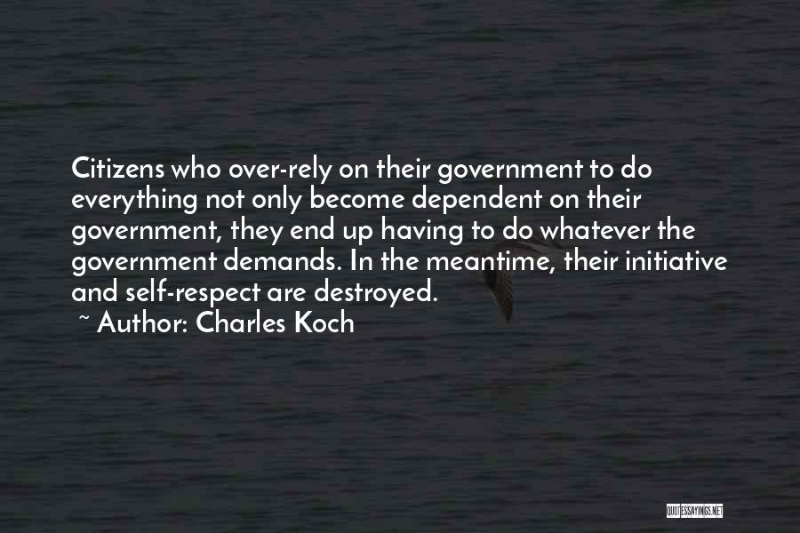 Self Dependent Quotes By Charles Koch
