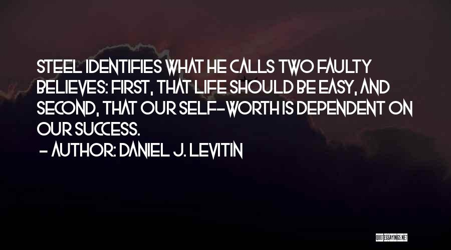 Self Dependent Quotes By Daniel J. Levitin