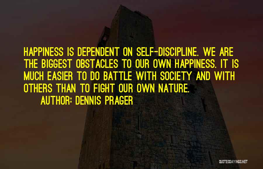 Self Dependent Quotes By Dennis Prager