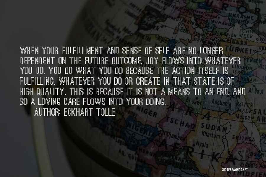 Self Dependent Quotes By Eckhart Tolle