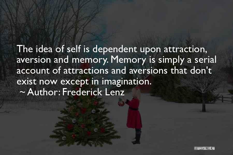 Self Dependent Quotes By Frederick Lenz