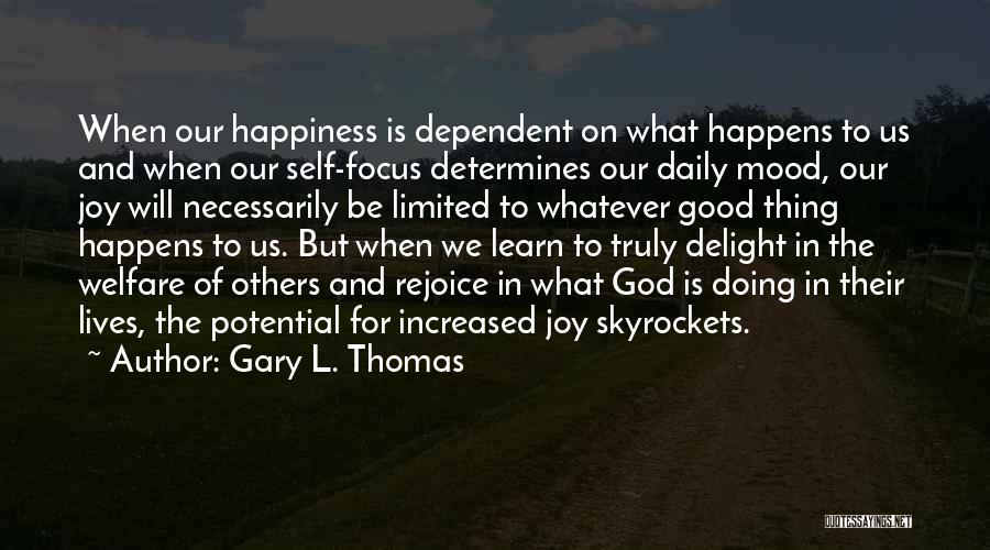 Self Dependent Quotes By Gary L. Thomas