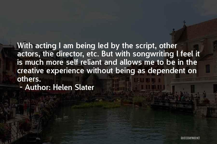 Self Dependent Quotes By Helen Slater