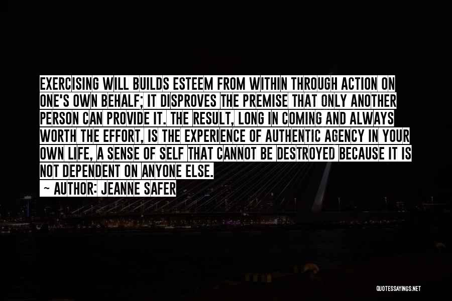 Self Dependent Quotes By Jeanne Safer