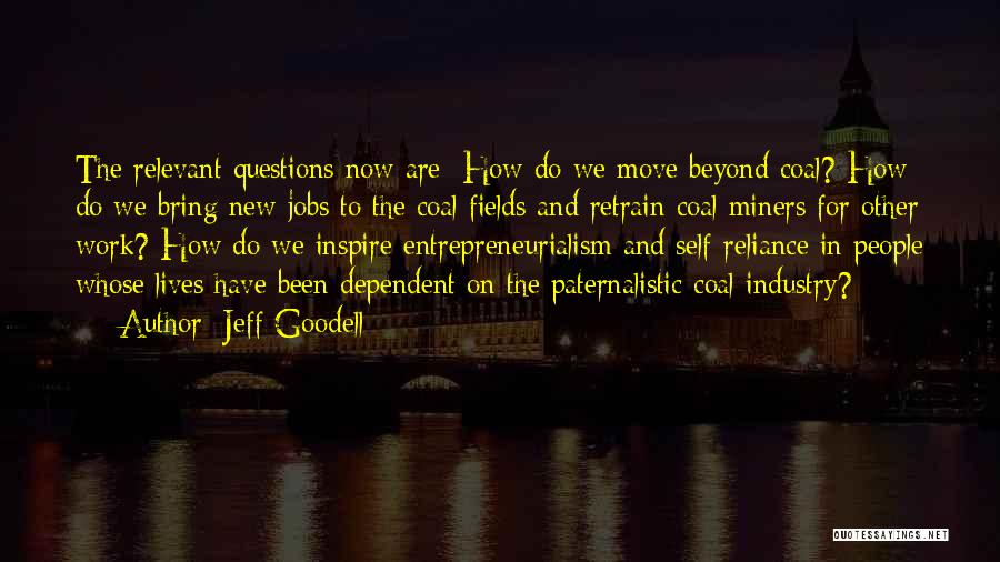 Self Dependent Quotes By Jeff Goodell