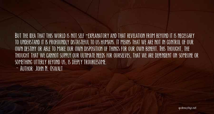 Self Dependent Quotes By John N. Oswalt