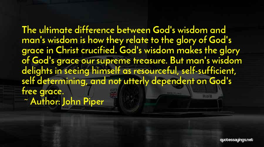 Self Dependent Quotes By John Piper