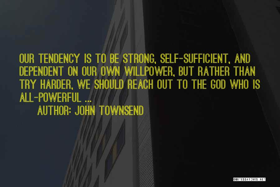 Self Dependent Quotes By John Townsend