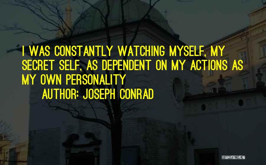 Self Dependent Quotes By Joseph Conrad