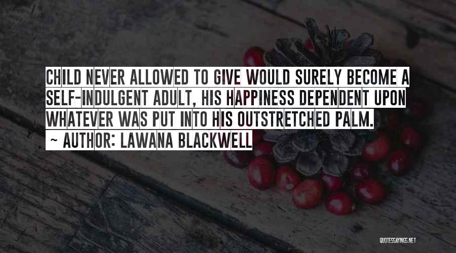 Self Dependent Quotes By Lawana Blackwell