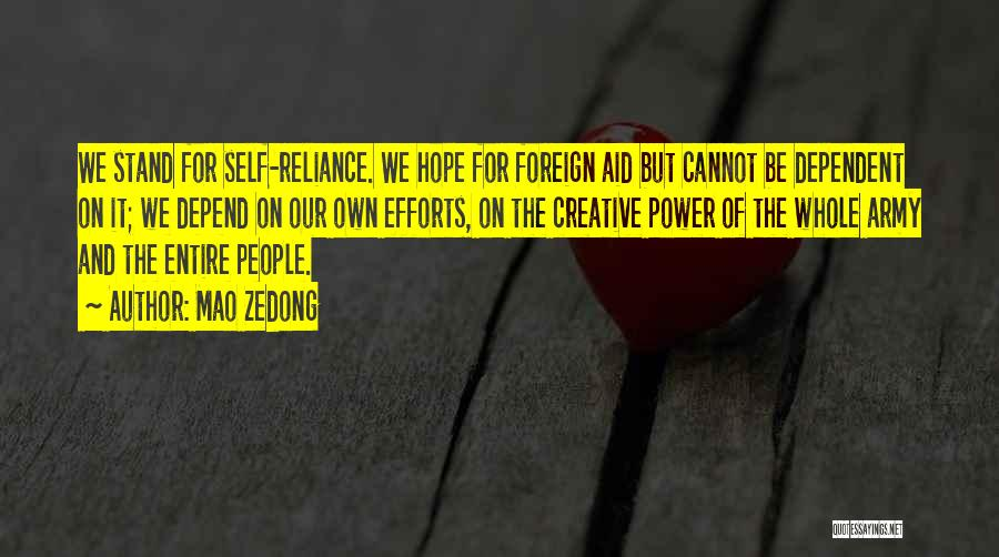 Self Dependent Quotes By Mao Zedong