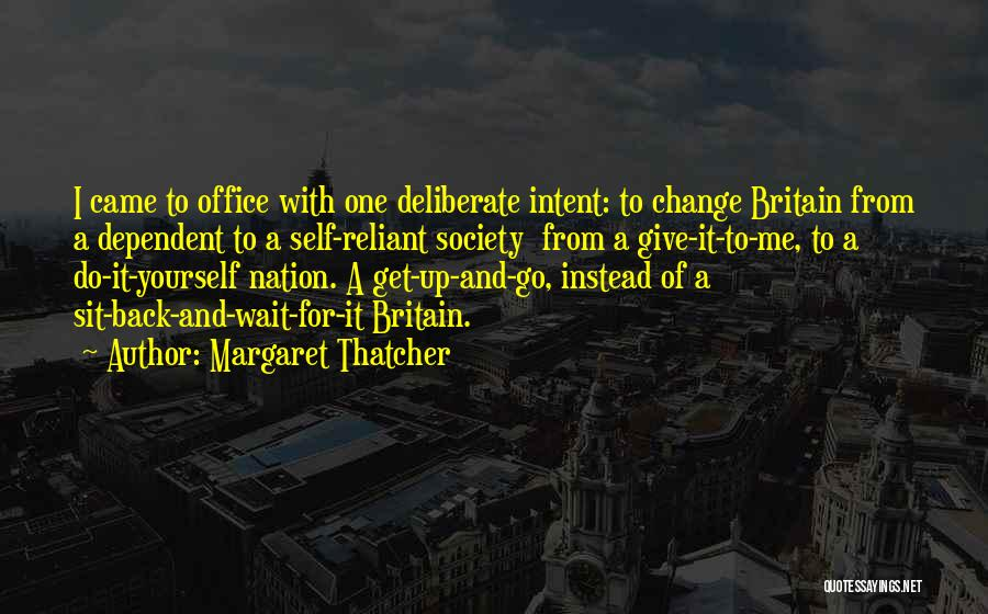 Self Dependent Quotes By Margaret Thatcher