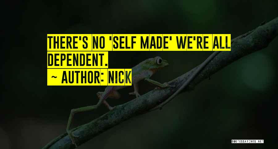 Self Dependent Quotes By Nick