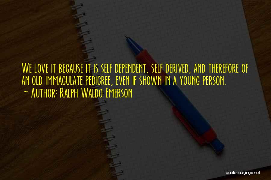 Self Dependent Quotes By Ralph Waldo Emerson