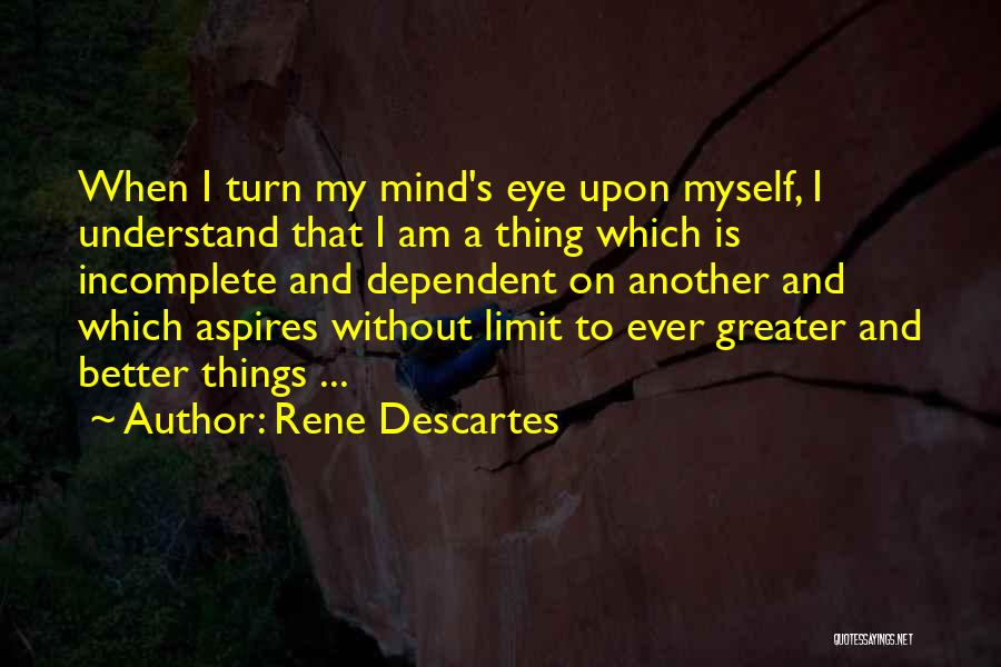Self Dependent Quotes By Rene Descartes