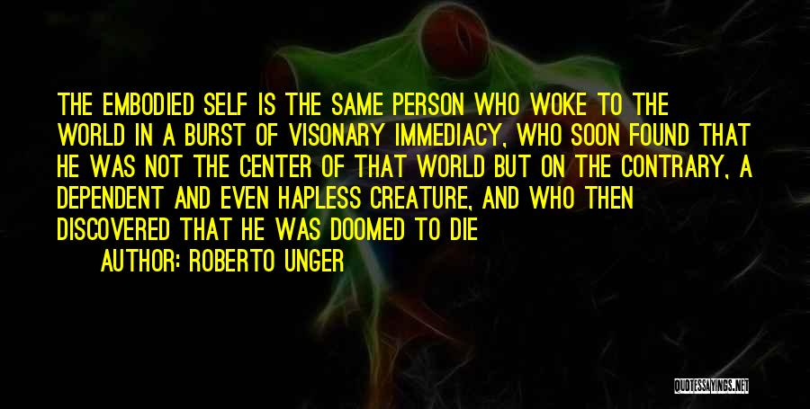 Self Dependent Quotes By Roberto Unger